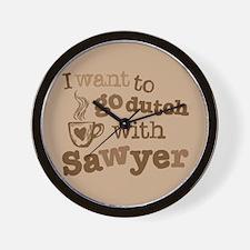 I want to go dutch w/Sawyer Wall Clock