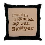 I want to go dutch w/Sawyer Throw Pillow