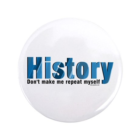 """Blue Repeat History 3.5"""" Button"""
