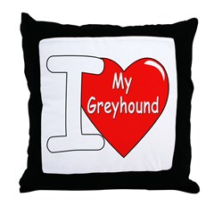 I Love My Greyhound Throw Pillow