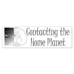 Contacting Home Planet Bumper Bumper Sticker