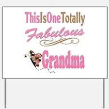 Totally Fabulous Grandma Yard Sign