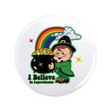 "Believe In Leprechauns 3.5"" Button"
