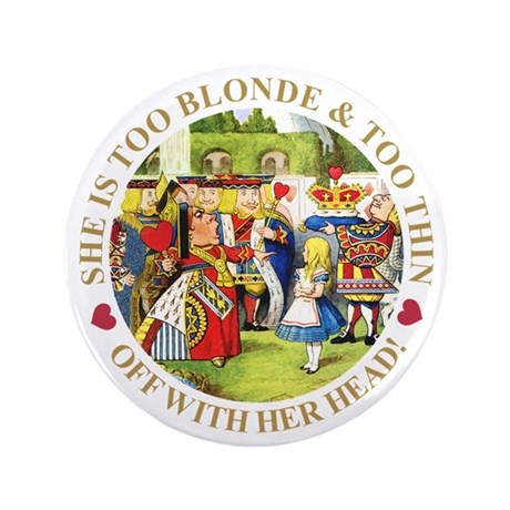 "TOO BLONDE & TOO THIN 3.5"" Button (100 pack)"
