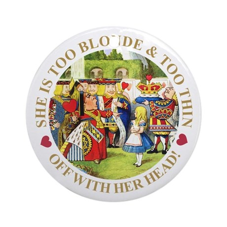 TOO BLONDE & TOO THIN Ornament (Round)