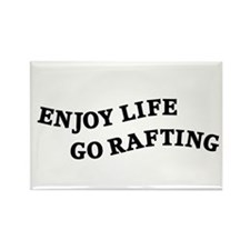 Enjoy Life Go Rafting Rectangle Magnet