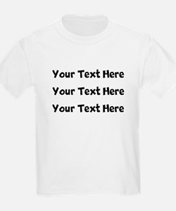 Your Text Here T-Shirt