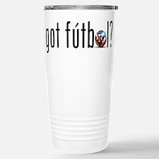 got futbol? Stainless Steel Travel Mug