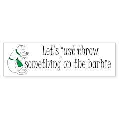 Something on the Barbie Bumper Bumper Sticker