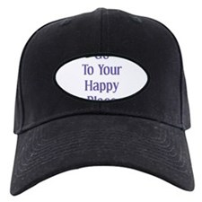 Go To Your Happy Place II Baseball Hat