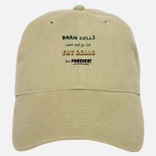 Fat cells live forever Baseball Baseball Cap