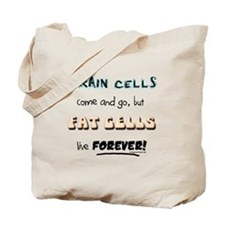 Fat cells live forever Tote Bag