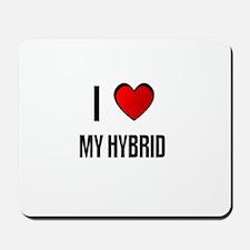 I LOVE MY HYBRID Mousepad