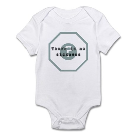 There Is No Sickness Infant Bodysuit