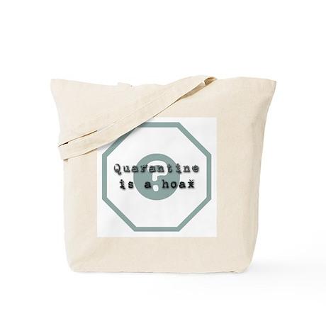Quarantine Is A Hoax Tote Bag