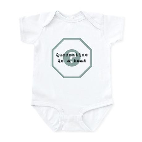 Quarantine Is A Hoax Infant Bodysuit