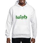 Only Irish When I'm Kissing Hooded Sweatshirt