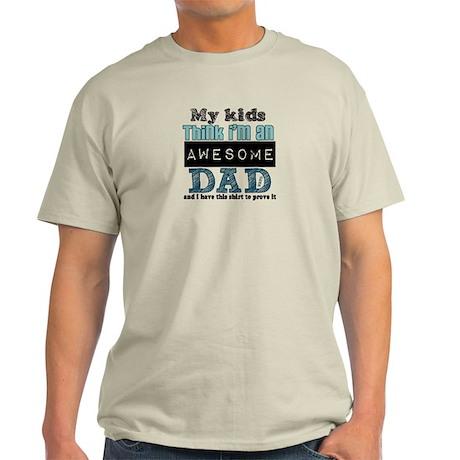 My Kids Think I'm Awesome Light T-Shirt