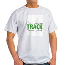 Once You Go Track - Green T-Shirt