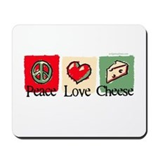Peace, Love, Cheese Mousepad