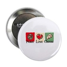 "Peace, Love, Cheese 2.25"" Button"