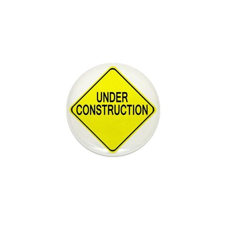 Under Construction Mini Button