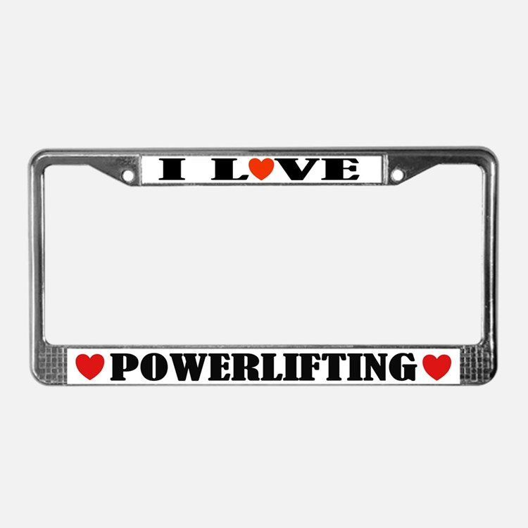 I Love Powerlifting License Plate Frame