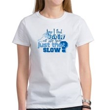 Am I that fast you slow? Tee