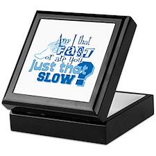 Am I that fast you slow? Keepsake Box
