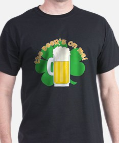 The Beer's on Me!! T-Shirt