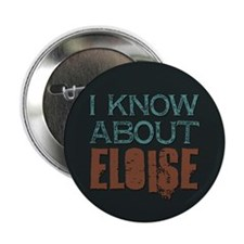 """I Know About Eloise 2.25"""" Button (100 pack)"""