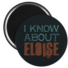 I Know About Eloise Magnet