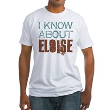 I Know About Eloise Shirt