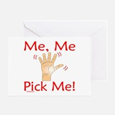 ME ME PICK ME Greeting Card