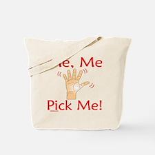 ME ME PICK ME Tote Bag