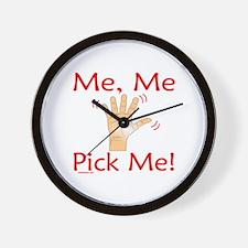 ME ME PICK ME Wall Clock