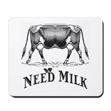 Need Milk Mousepad