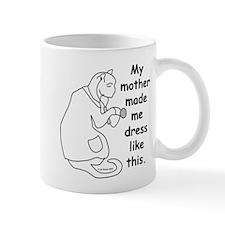 My Mom Made Me... Mug