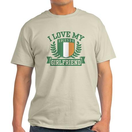 I Love My Irish Girlfriend Light T-Shirt
