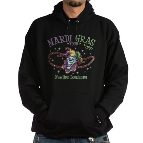 Mardi Your Gras Off Hoodie (dark)