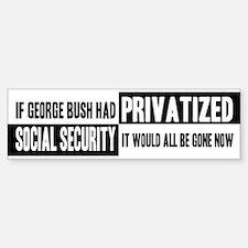 If Bush Privatized SSI Car Car Sticker