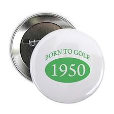 "1950 Born To Golf 2.25"" Button"