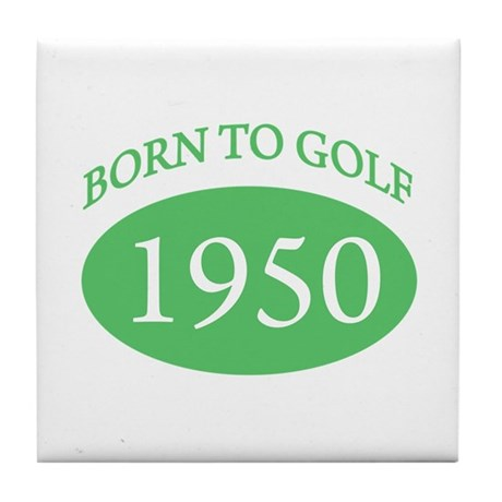 1950 Born To Golf Tile Coaster