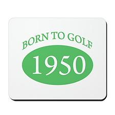 1950 Born To Golf Mousepad
