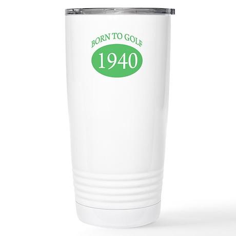 1940 Born To Golf Stainless Steel Travel Mug