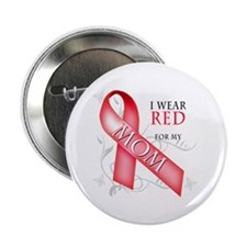 """I Wear Red for my Mom 2.25"""" Button"""