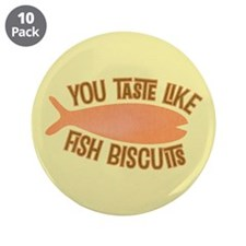 """Taste Like Fish Biscuits 3.5"""" Button (10 pack)"""