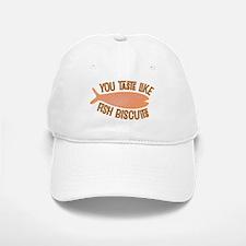Taste Like Fish Biscuits Baseball Baseball Cap