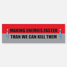 Making Enemies Bumper Bumper Bumper Sticker