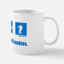 Eat. Sleep. Kill zombies. Mug